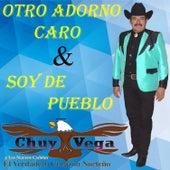 Otro Adorno Caro & Soy de Pueblo by Chuy Vega