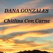 Chitlins Con Carne de Dana Gonzales