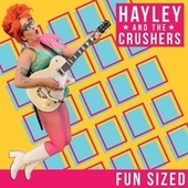 Fun Sized de Hayley and the Crushers