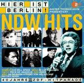 Hier ist Berlin! - Dieter Thomas Heck präs.: Die NDW Hits von Various Artists