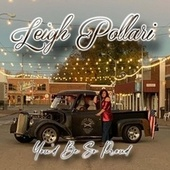 You'd Be so Proud by Leigh Pollari