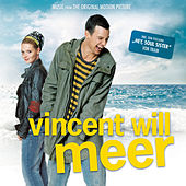 Vincent Will Meer - Music From The Original Motion Picture von Vincent Will Meer (Original Soundtrack)