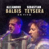 Alejandro Balbis y Sebastián Teysera en Vivo de Alejandro Balbis