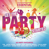 Get The Party Started: Essential Pop and Dance Anthems by Various Artists