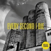 Every Second I Die de Total