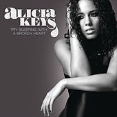 Try Sleeping With A Broken Heart by Alicia Keys