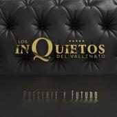 Presente y Futuro von Los inquietos del vallenato