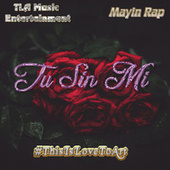 Tu Sin Mi by Mayin rap