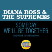 Someday We'll Be Together (Live On The Ed Sullivan Show, December 21, 1969) by The Supremes