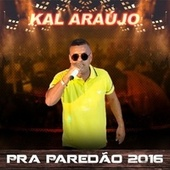 Pra Paredão 2016 de Kal Araújo