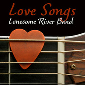 Love Songs by Lonesome River Band