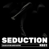 Seduction by Saad Ayub