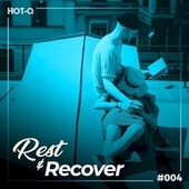 Rest & Recover 004 by Various Artists