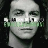 Un Ciao Dentro Un Addio de Gianluca Grignani