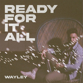 Ready for It All by Wayley