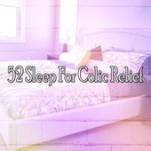 52 Sleep for Colic Relief by S.P.A