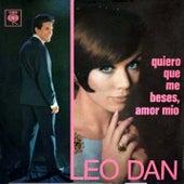 Leo Dan Cronología - Quiero Que Me Beses, Amor Mío (1967) de Leo Dan