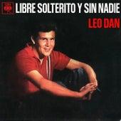 Leo Dan Cronología - Libre, Solterito Y Sin Nadie (1966) de Leo Dan