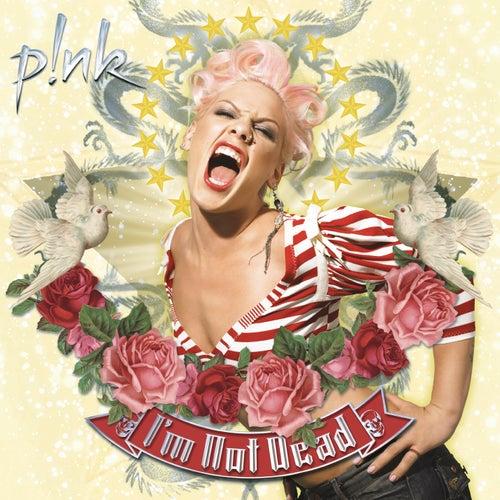 I'm Not Dead von Pink