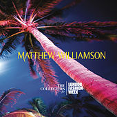 Matthew Williamson - The Collection For London Fashion Week by Various Artists