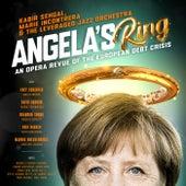Angela's Ring:  An Opera Revue of the European Debt Crisis by Kabir Sehgal