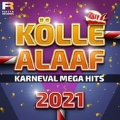 Kölle Alaaf (Karneval Mega Hits 2021) by Various Artists