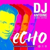 Echo (DJ Antoine vs Mad Mark Bassline Remix) von DJ Antoine