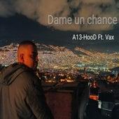 Dame un chance by A13-HooD