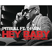 Hey Baby (Drop It To The Floor) by Pitbull