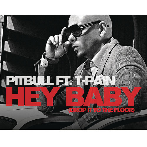 Hey Baby (Drop It To The Floor) von Pitbull