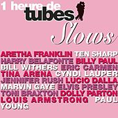 Une Heure De Tubes Slows de Various Artists