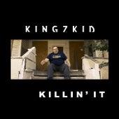 Killin' It by Kingz Kid