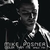 Cooler Than Me by Mike Posner