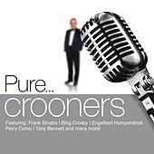 Pure... Crooners van Various Artists