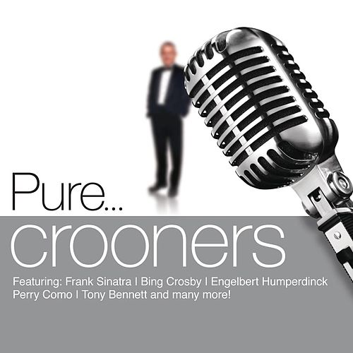 Pure... Crooners de Various Artists