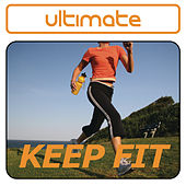 Ultimate Keep Fit by Various Artists