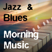 Jazz & Blues Morning Music by Various Artists
