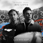 Big Love (Late Nine Remix) fra Klingande