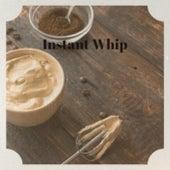 Instant Whip von Various Artists