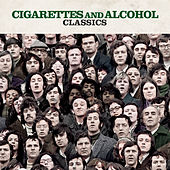 Cigarettes & Alcohol Classics de Various Artists