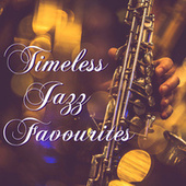 Timeless Jazz Favourites von Various Artists