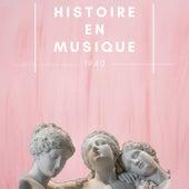 Histoire en Musique - 1940 by Various Artists