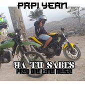 Ya Tu Sabes de Papi Yean