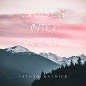 Graves Into Gardens (Acoustic Version) de Nathan Mavrich
