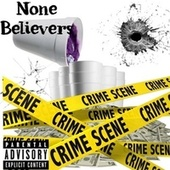 None Believers by Yxung Blacc