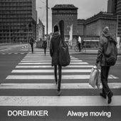ALWAYS MOVING de Doremixer