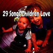 29 Songs Children Love by Songs For Children