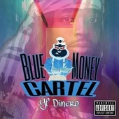 Blue Money Cartel by YF Dinero