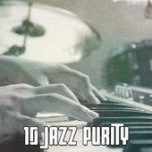 10 Jazz Purity by Peaceful Piano