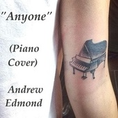 Anyone (Piano Cover) von Andrew Edmond